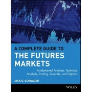 A Complete Guide to the Futures Markets by Jack D. Schwager