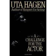 Challenge For The Actor - Uta Hagen