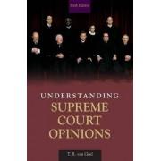 Understanding Supreme Court Opinions by T. R. Van Geel