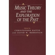 Music Theory and the Exploration of the Past by Christopher Hatch