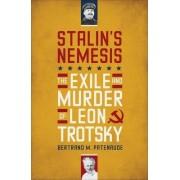 Stalin'S Nemesis by Bertrand M. Patenaude