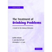 The Treatment of Drinking Problems by Griffith Edwards