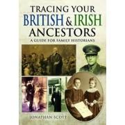 Tracing Your British and Irish Ancestors by Jonathan Scott