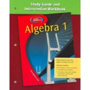 Algebra 1 Study Guide and Intervention Workbook by McGraw-Hill