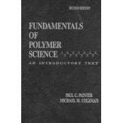 Fundamentals of Polymer Science by Paul C. Painter