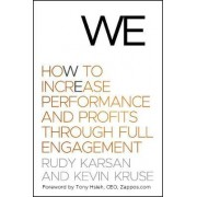 We: How to Increase Performance and Profits Through Full Engagement by Rudy Karsan