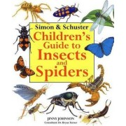 Simon & Schuster Children's Guide to Insects and Spiders by Jinny Johnson Aut