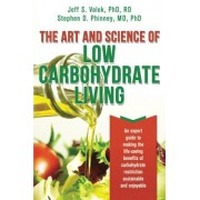 RD, Jeff S. Volek PhD The Art and Science of Low Carbohydrate Living: An Expert Guide to Making the Life-Saving Benefits of Carbohydrate Restriction Sustainable and Enjoyable