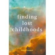 Finding Lost Childhoods by Suellen Murray