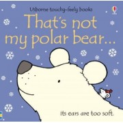 That's Not My Polar Bear by Fiona Watt