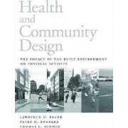 Health and Community Design by Lawrence D. Frank