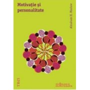 Motivatie si personalitate - A.H. Maslow