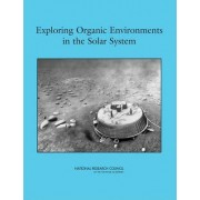 Exploring Organic Environments in the Solar System by Task Group on Organic Environments in the Solar System