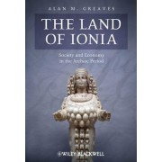 The Land of Ionia by Alan M. Greaves