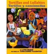 Tortillas and Lullabies/Tortillas y Cancioncitas by Lynn Reiser