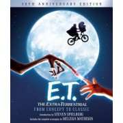 E.T. The Extra-Terrestrial from Concept to Classic by Steven Spielberg