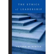 The Ethics of Leadership by Joanne B. Ciulla