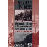 The Mexican Outsiders by Martha Menchaca