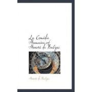 La Com Die Humaine of Honor de Balzac by Honore de Balzac