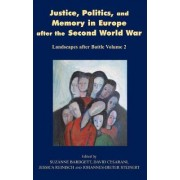 Justice, Politics and Memory in Europe After the Second World War: Volume 2 by Suzanne Bardgett