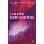 Using Focus Groups in Research by Lia Litosseliti