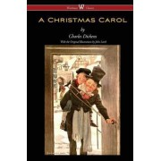 A Christmas Carol (Wisehouse Classics - With Original Illustrations) by Charles Dickens