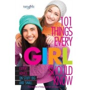 101 Things Every Girl Should Know by From the Editors of Faithgirlz!