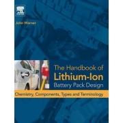 Handbook of Lithium-Ion Battery Pack Design by John Warner