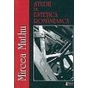 Studii de estetică românească - Muthu, Mircea.