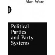 Political Parties and Party Systems by Alan J. Ware