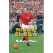 My England Years by Sir Bobby Charlton