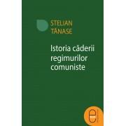 Istoria caderii regimurilor comuniste (eBook)