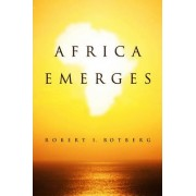 Africa Emerges by Robert I. Rotberg