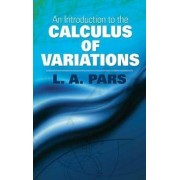 An Introduction to the Calculus of Variations by L. a. Pars