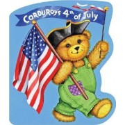 Corduroy's Fourth of July by Don Freeman