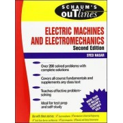 Schaum's Outline of Theory and Problems of Electric Machines and Electromechanics by S. A. Nasar