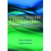 Cardiac Surgery Essentials for Critical Care Nursing by Sonya R. Hardin