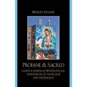 Profane and Sacred by Bridget Kevane