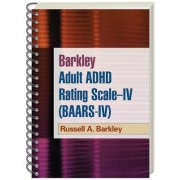 Barkley Adult ADHD Rating Scale-IV (BAARS-IV) by Russell A. Barkley