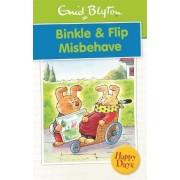Binkle & Flip Misbehave by Enid Blyton
