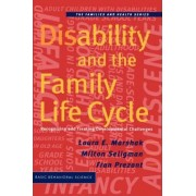 Disability and the Family Life Cycle by Laura E. Marshak
