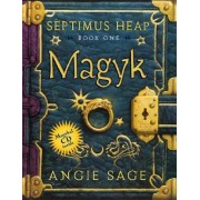 Septimus Heap, Book One: Magyk by Angie Sage