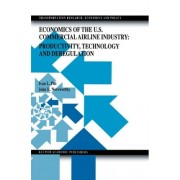 Economics of the U.S. Commercial Airline Industry by Ivan L. Pitt