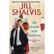 Trouble with Mistletoe: A Heartbreaker Bay Novel