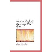 Vacation Book of the Camp Fire Girls by Camp Fire Girls
