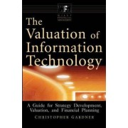 The Valuation of Information Technology by Christopher Gardner