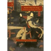 Kabuki Plays on Stage: Darkness and Desire, 1804-1864 v. 3 by James R. Brandon