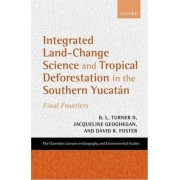 Integrated Land-Change Science and Tropical Deforestation in the Southern Yucatan by B. L. Turner II