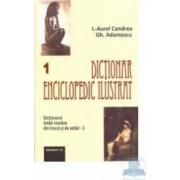 Dictionar enciclopedic ilustrat 1+2 - I.-Aurel Candrea Gh. Adamescu