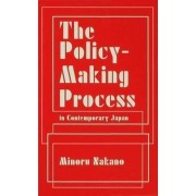The Policy-making Process in Contemporary Japan by Minoru Nakano